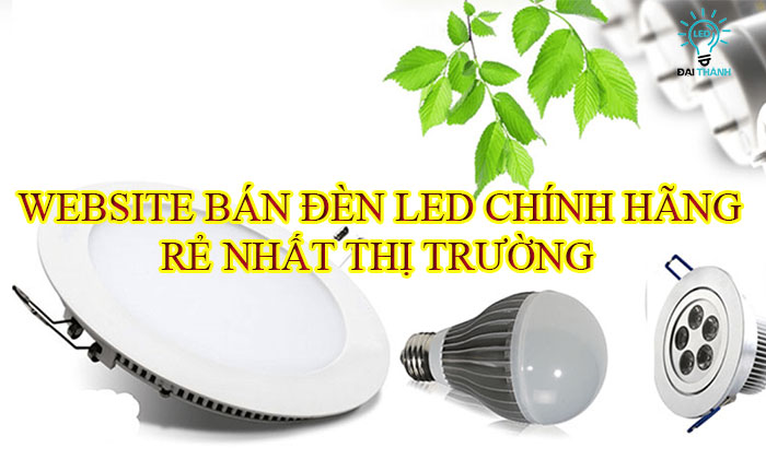 website ban den led chinh hang re nhat thi truong